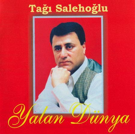 http://az-cd.ucoz.com/Azerbaijan/T/2001-Tagi_Salehoglu-Yalan_dunya-turkuk.biz.jpg
