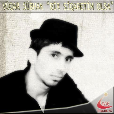 http://az-cd.ucoz.com/Azerbaijan/V/Vuqar_Subhan-Bir_Siqaretim_Olsa_2012.jpg