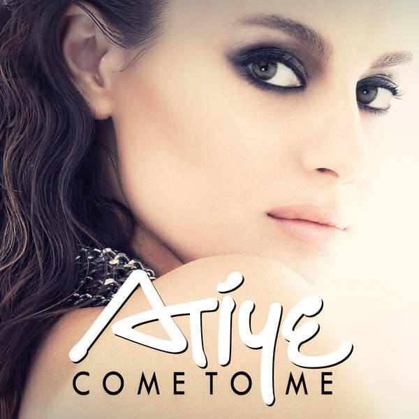 Atiye - Come To Me