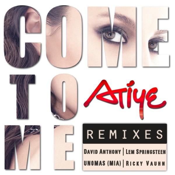 Atiye - Come to Me Remixes