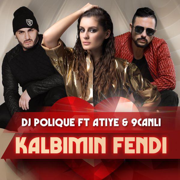 Atiye, DJ Polique  & 9Canlı - Kalbimin Fendi