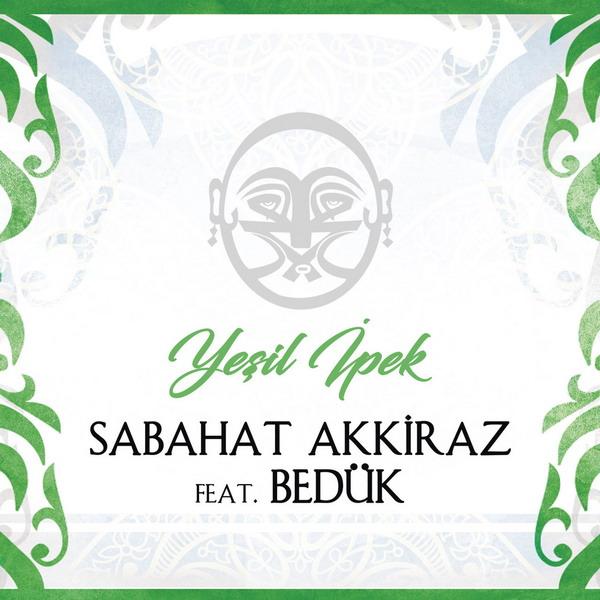 Sabahat Akkiraz feat. Beduk