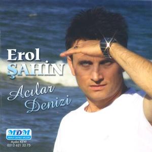 EROL �AH�N - ACILAR DEN�Z�