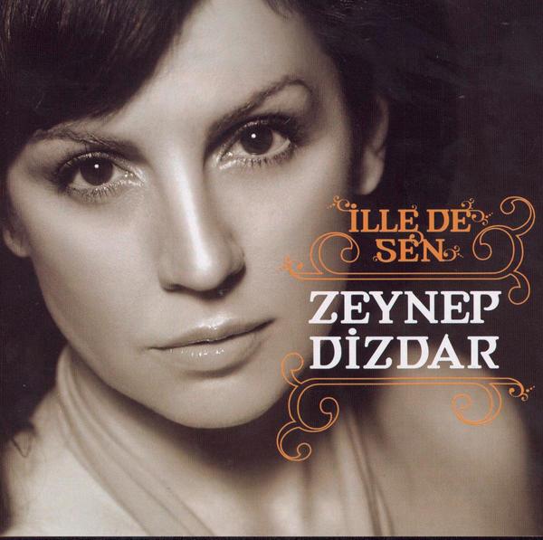 Zeynep Dizdar - İllede Sen (Albüm)